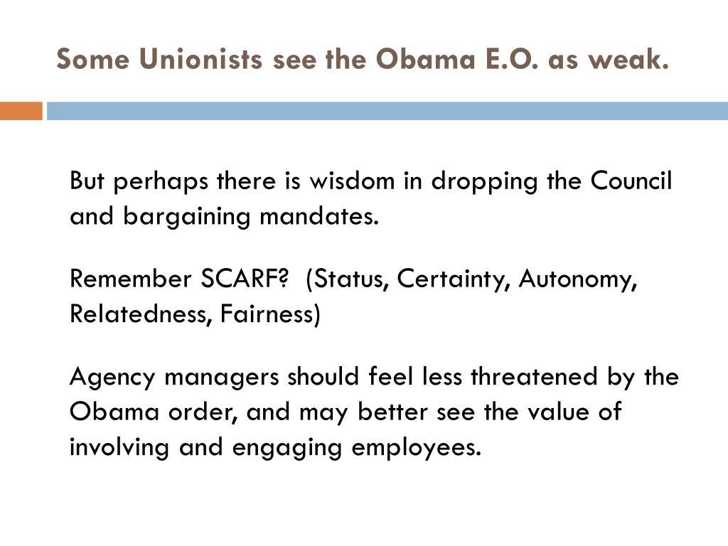 Some Unionists see the Obama E.O. as weak.