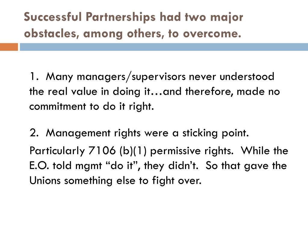 Successful Partnerships had two major obstacles, among others, to overcome.