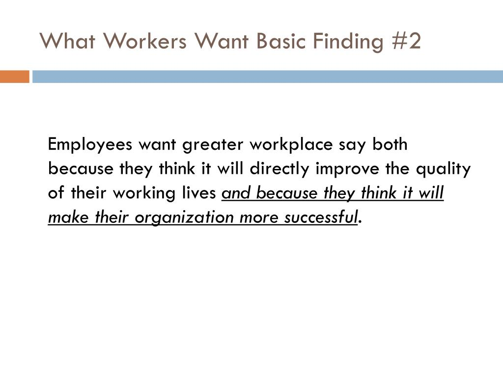 What Workers Want Basic Finding #2