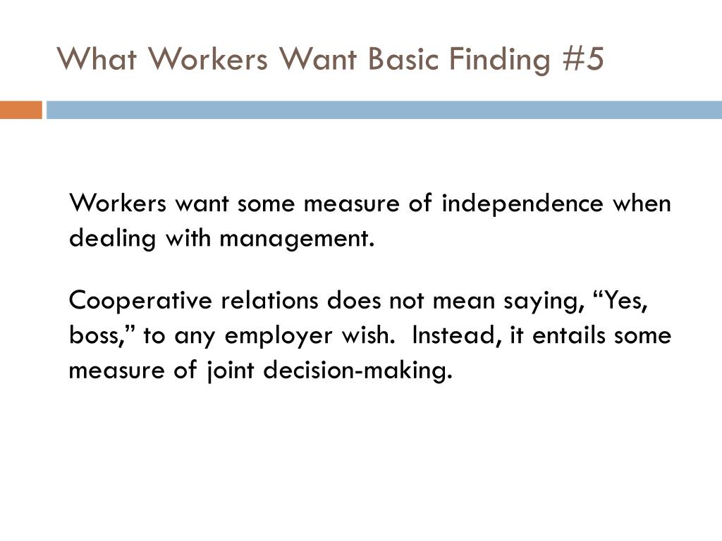 What Workers Want Basic Finding #5
