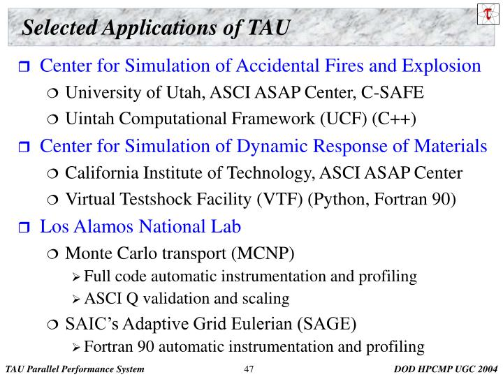 Selected Applications of TAU