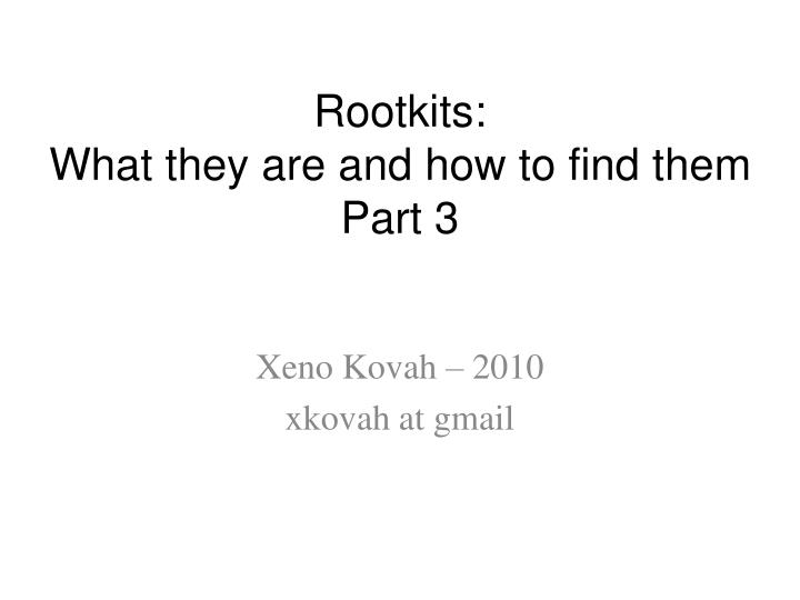 Rootkits what they are and how to find them part 3