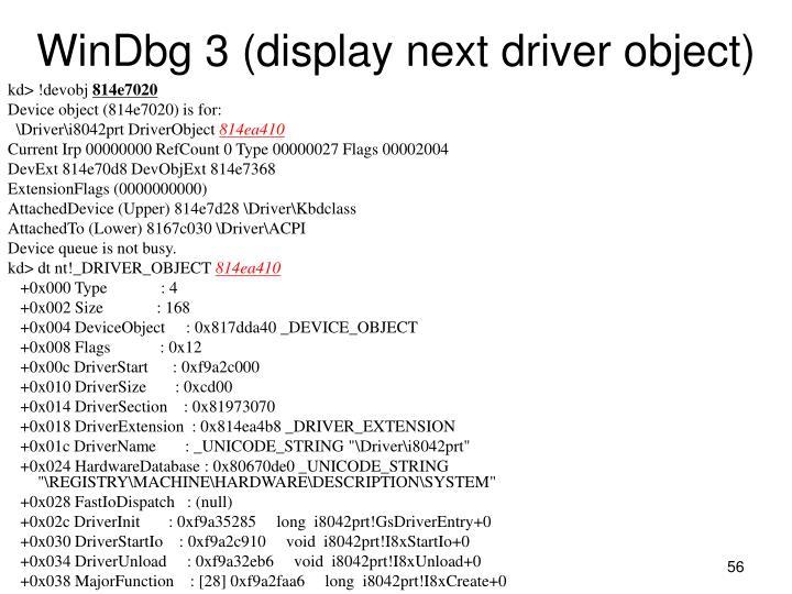 WinDbg 3 (display next driver object)