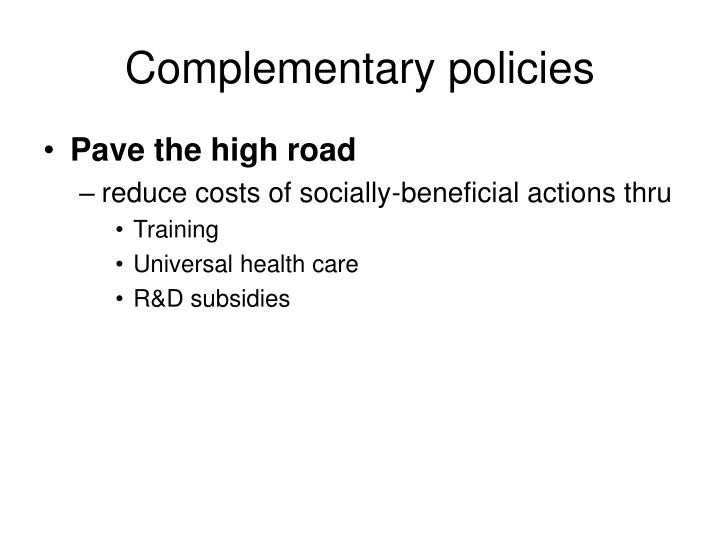 Complementary policies