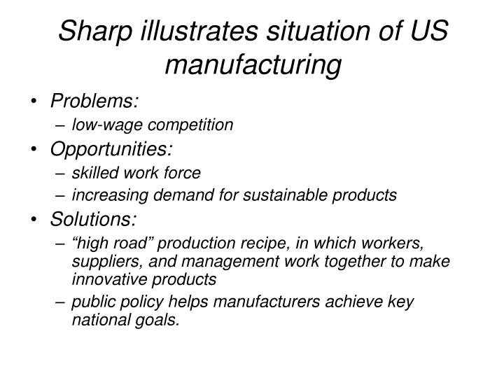 Sharp illustrates situation of US manufacturing