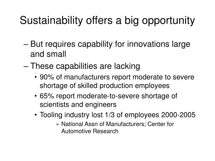 Sustainability offers a big opportunity