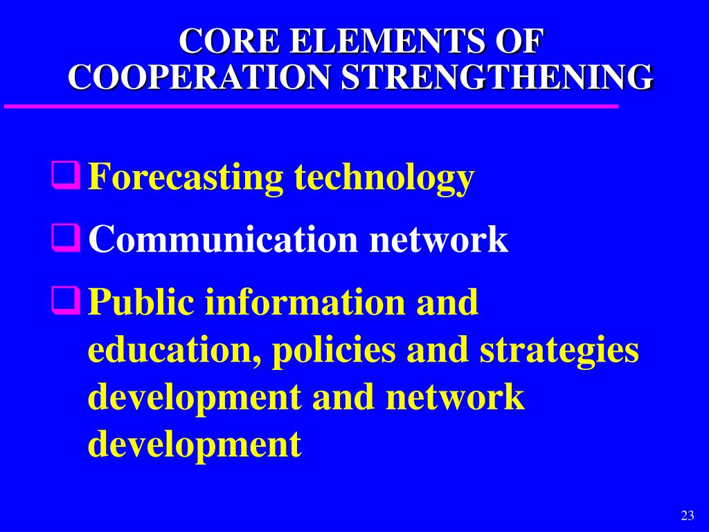 CORE ELEMENTS OF COOPERATION STRENGTHENING