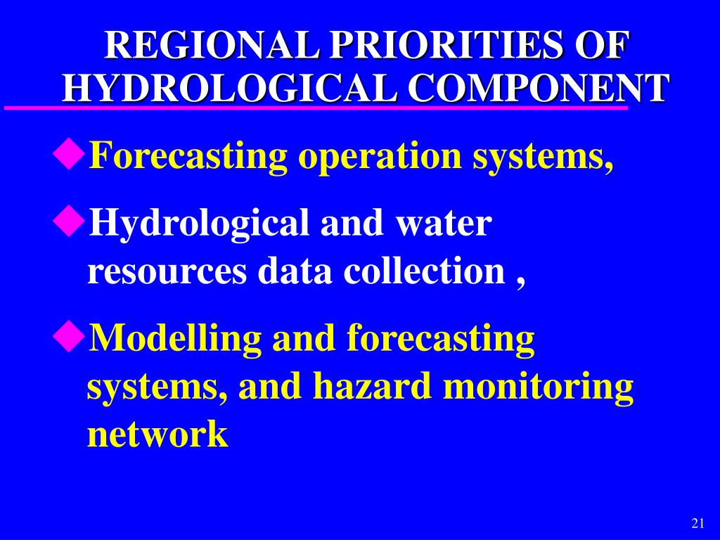 REGIONAL PRIORITIES OF HYDROLOGICAL COMPONENT