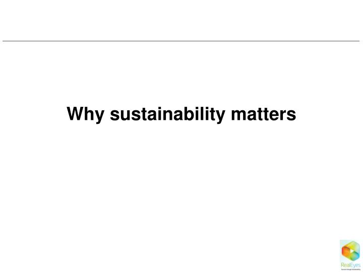Why sustainability matters