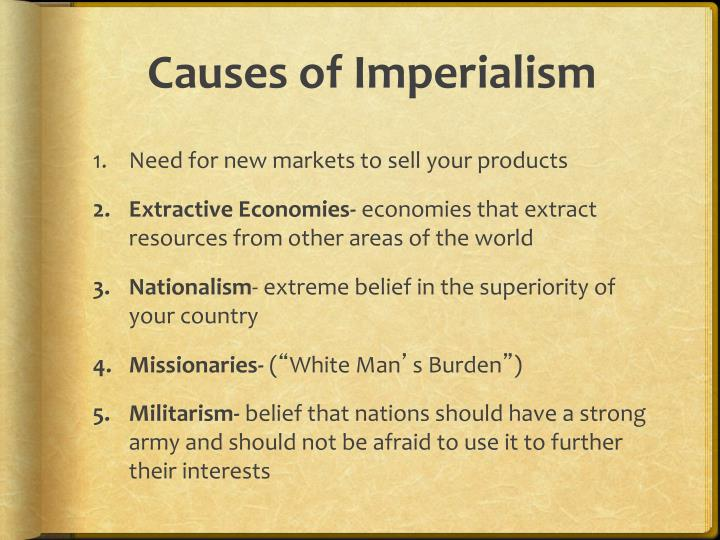 causes for and consequences from imperialism around the world Imperialism, the world war and social democracy  hilferding has illustrated the causes that lead to imperialism  world imperialism threatens the working class .