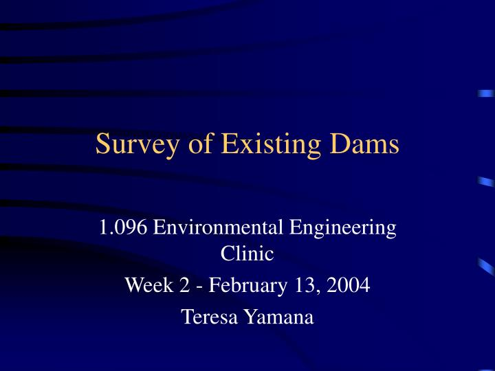 Survey of existing dams l.jpg