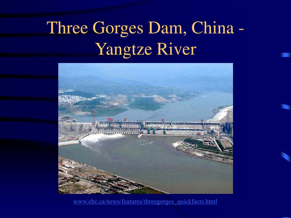 Three Gorges Dam, China - Yangtze River