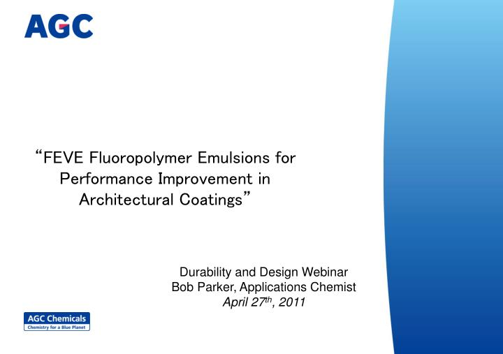 """""""FEVE Fluoropolymer Emulsions for Performance Improvement in Architectural Coatings"""""""