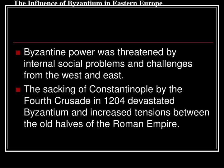 The Influence of Byzantium in Eastern Europe
