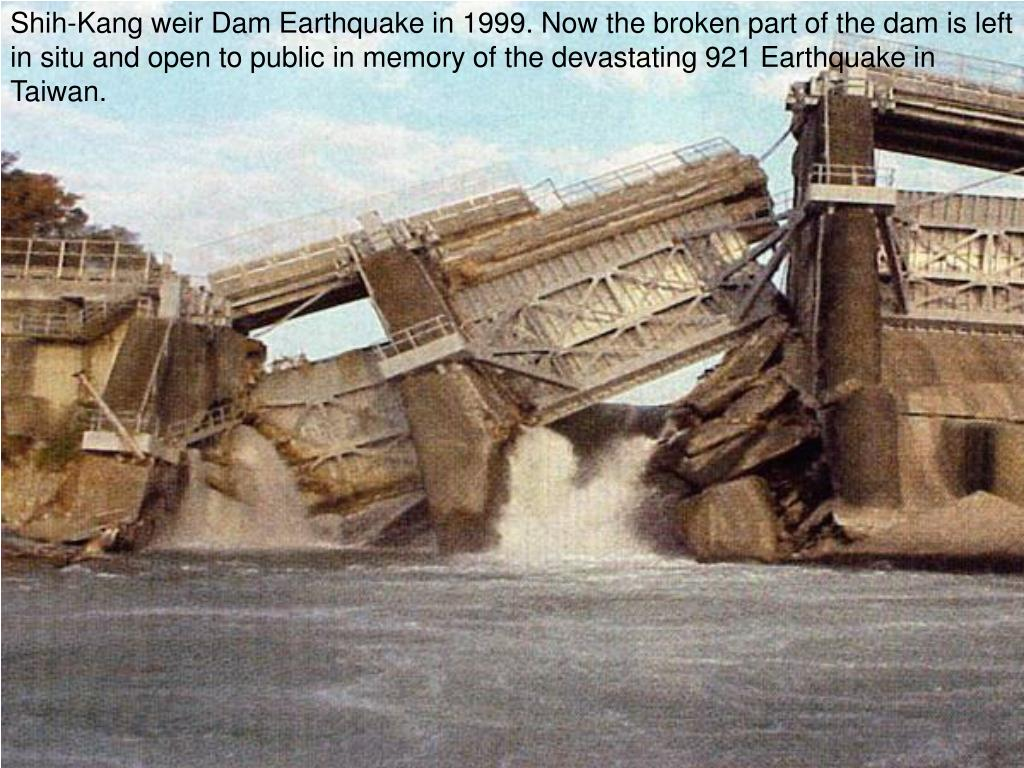 Shih-Kang weir Dam Earthquake in 1999. Now the broken part of the dam is left in situ and open to public in memory of the devastating 921 Earthquake in Taiwan.