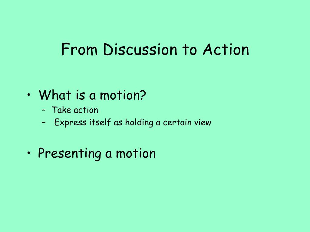 From Discussion to Action