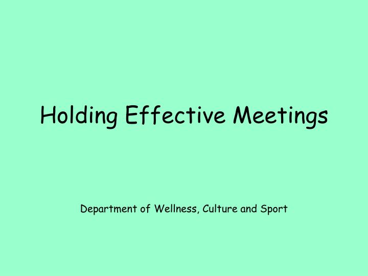 Holding effective meetings