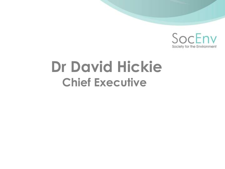 Dr david hickie chief executive