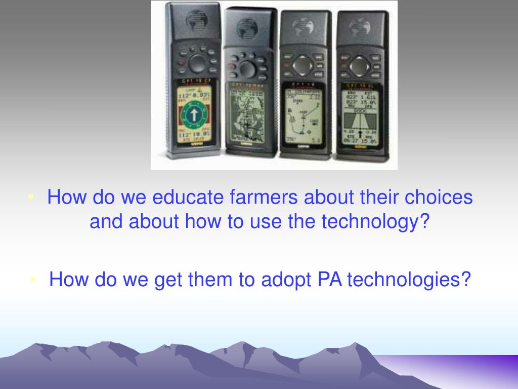 How do we educate farmers about their choices and about how to use the technology?