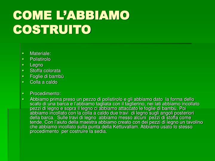 COME L'ABBIAMO COSTRUITO