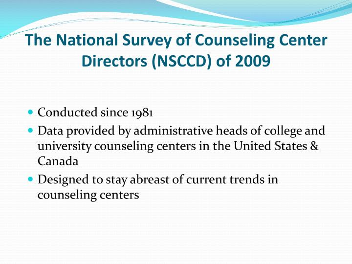 The National Survey of Counseling Center Directors (NSCCD) of 2009