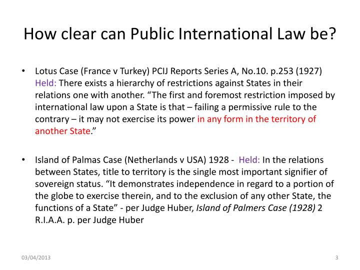 How clear can Public International Law be?