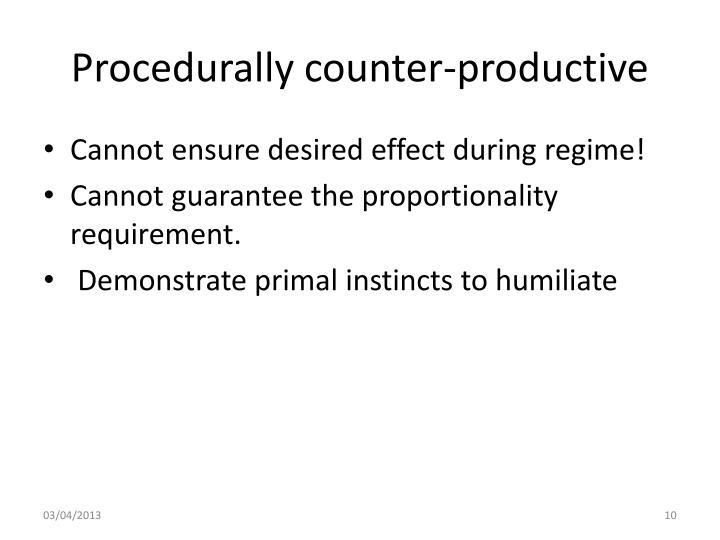 Procedurally counter-productive
