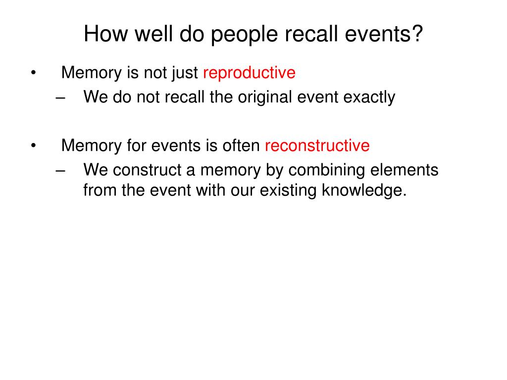 How well do people recall events?