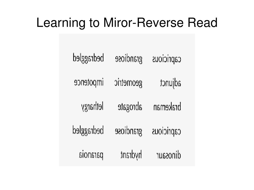 Learning to Miror-Reverse Read