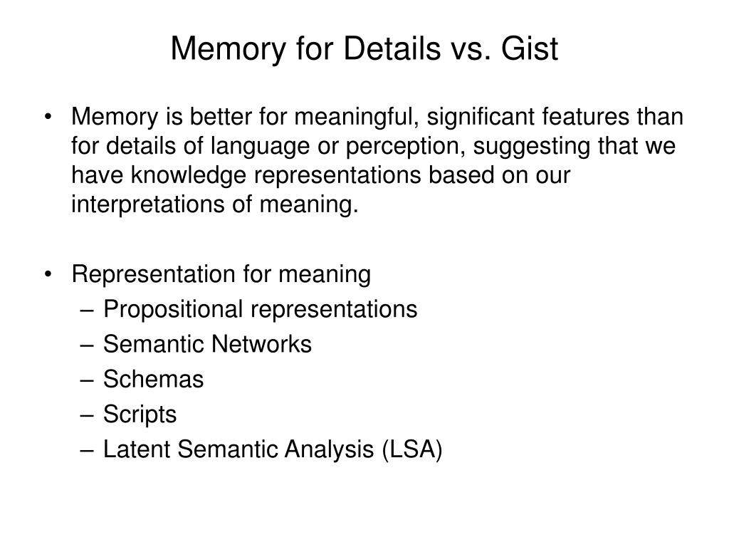Memory for Details vs. Gist