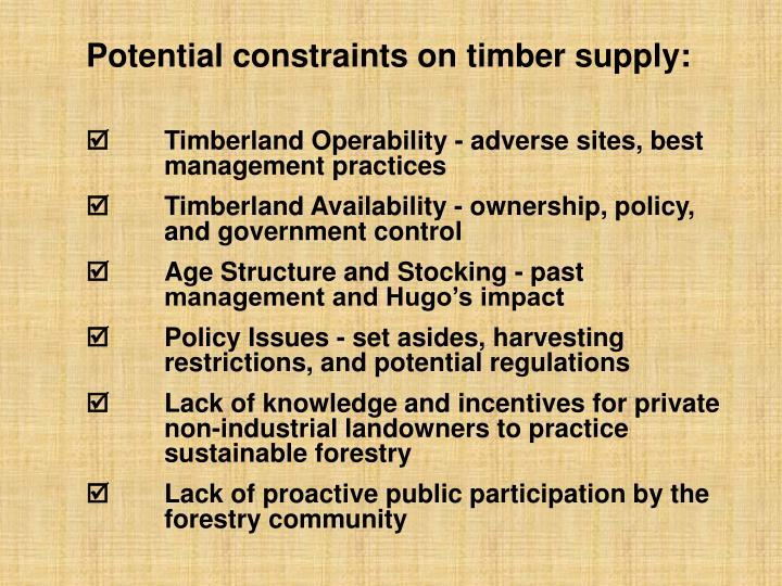Potential constraints on timber supply: