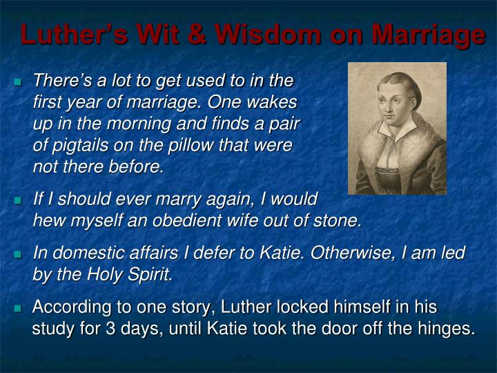Luther's Wit & Wisdom on Marriage