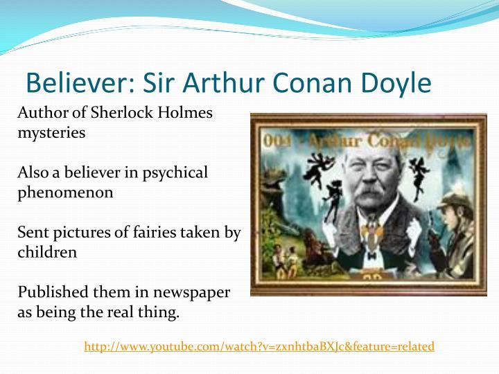Believer: Sir Arthur Conan Doyle