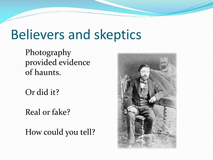 Believers and skeptics