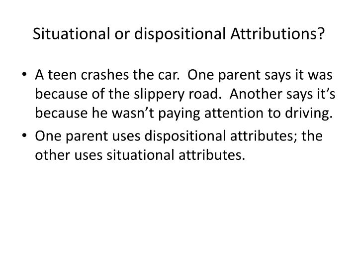 Situational or dispositional Attributions?