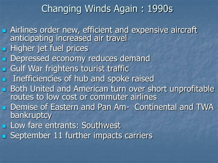 Changing Winds Again : 1990s