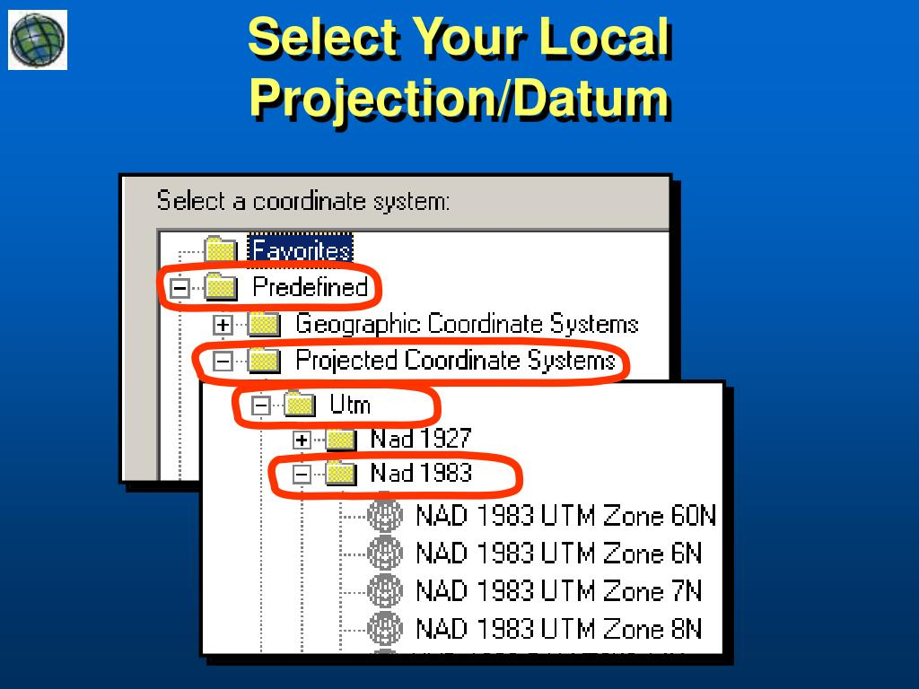 Select Your Local Projection/Datum