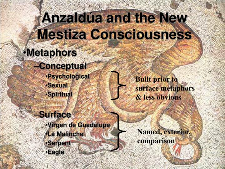 Anzald a and the new mestiza consciousness