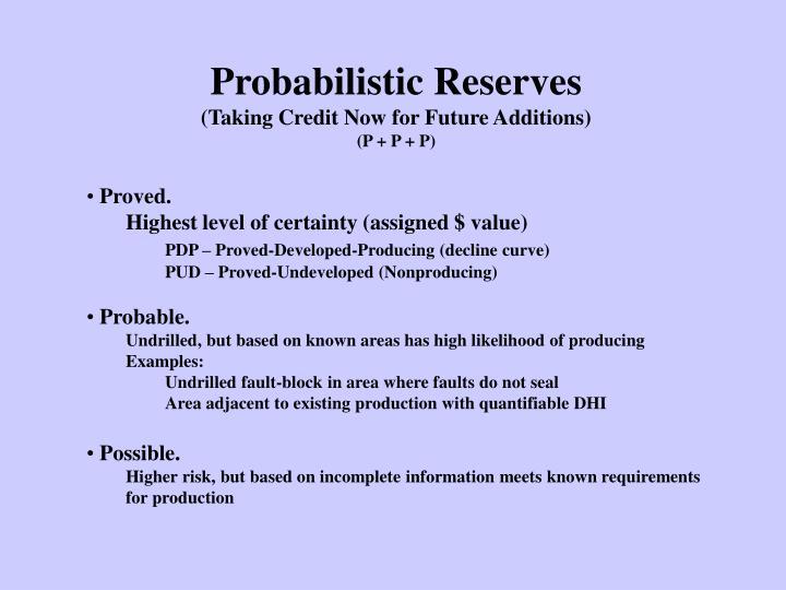 Probabilistic Reserves