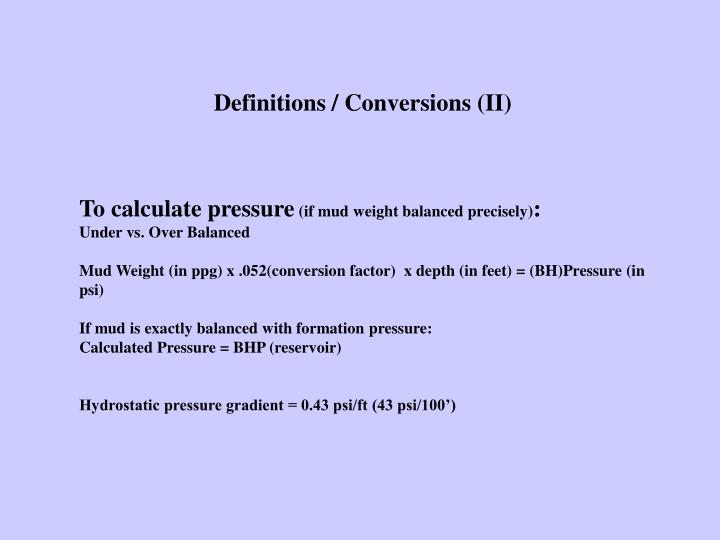 Definitions / Conversions (II)