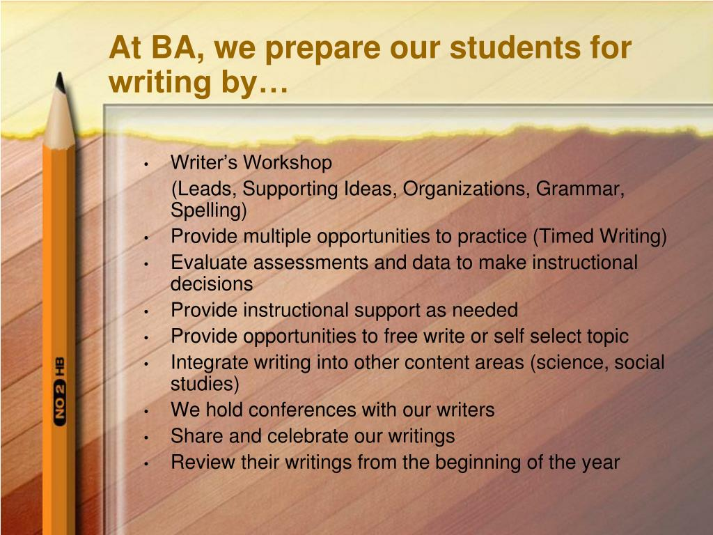At BA, we prepare our students for writing by…