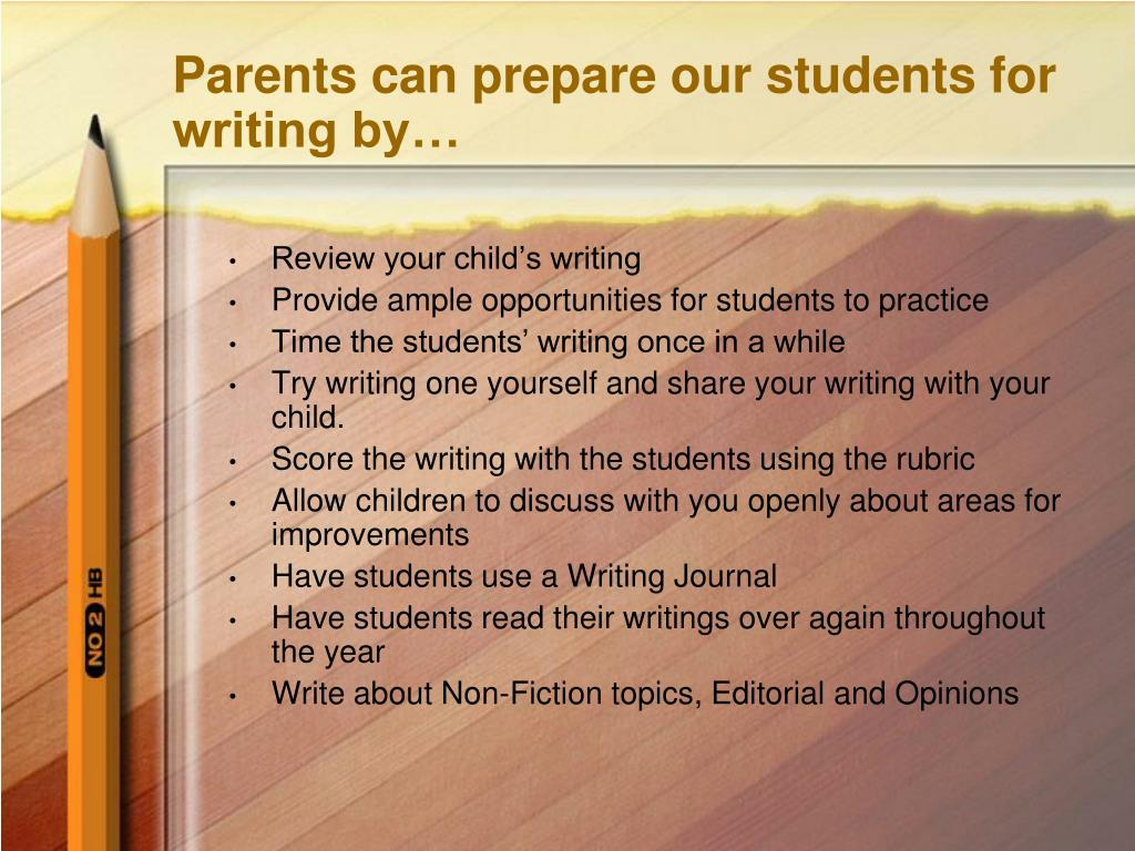Parents can prepare our students for writing by…