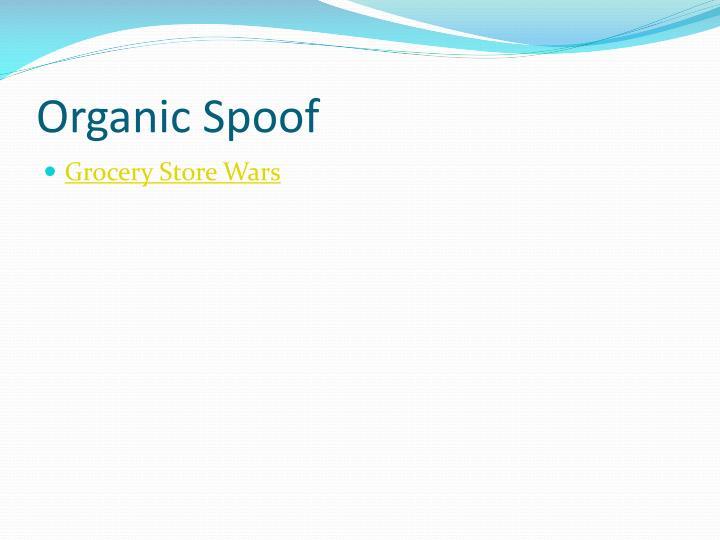 Organic Spoof