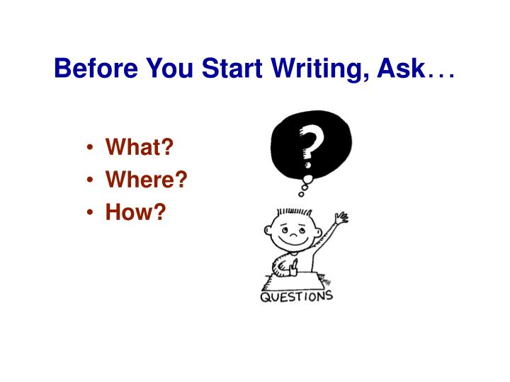 Before You Start Writing, Ask