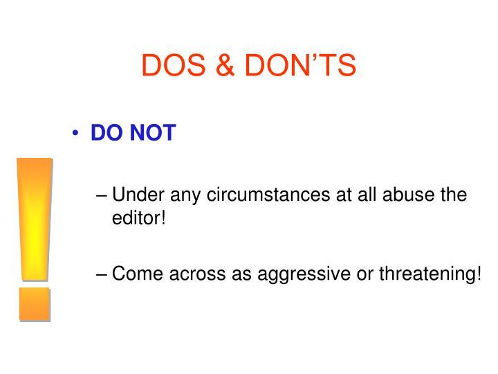 DOS & DON'TS