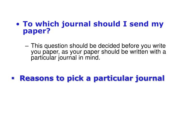 To which journal should I send my paper?