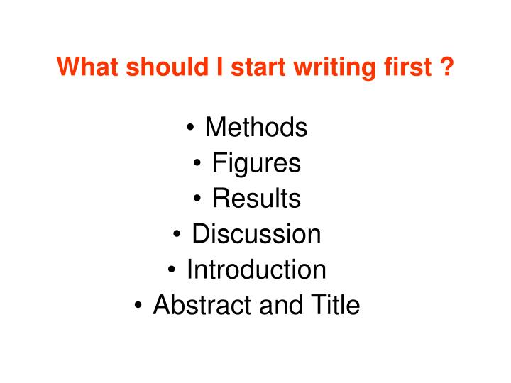 What should I start writing first ?
