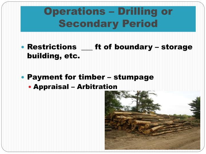 Operations – Drilling or Secondary Period