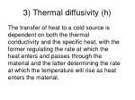 3 thermal diffusivity h