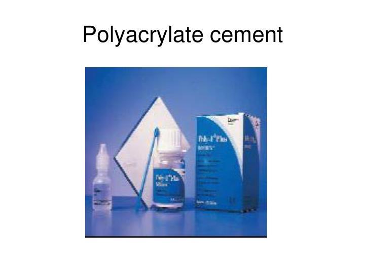 Polyacrylate cement